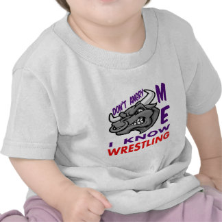 Don't angry me, i know Wrestling. Tees