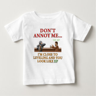 Don't Annoy Me Baby T-Shirt