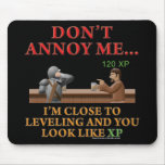 Don't Annoy Me Mouse Mat