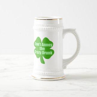 Don't Annoy The Crazy Drunk Beer Stein