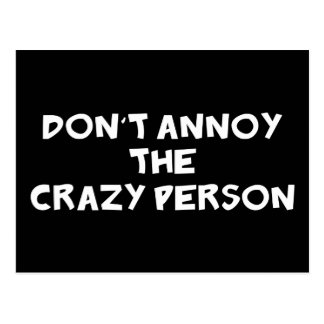 Dont Annoy The Crazy Person Postcard