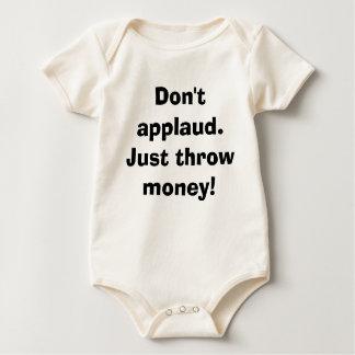 Don't applaud. Just throw money! Baby Bodysuit