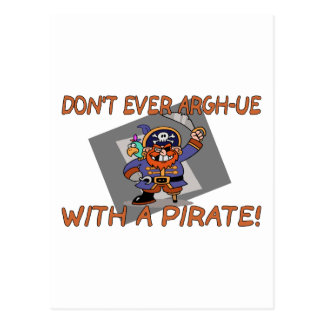 Don't Argh-ue With A Pirate Postcard