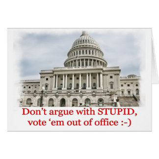 Don't argue with STUPID... Card