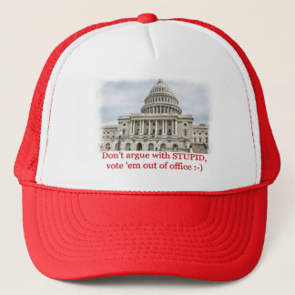 Don't argue with STUPID... Trucker Hat