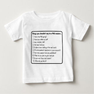 Don't ask a PhD Baby T-Shirt