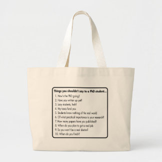 Don't ask a PhD Large Tote Bag