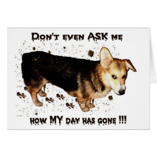 Don't Ask About MY Day... Card