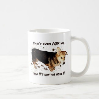 Don't Ask About MY Day... Classic White Coffee Mug