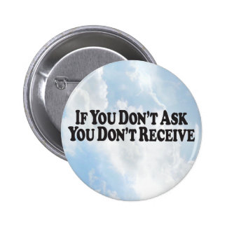 Don't Ask Don't Receive - Round Button