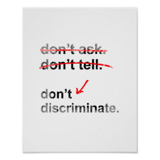 Don't ask. Don't tell. Don't Discriminate Faded.pn Posters