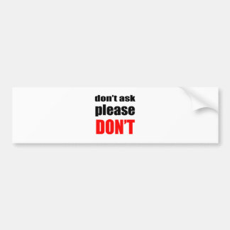 don't ask forgiveness sorry relationship valentine bumper sticker