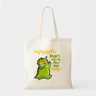 """""""Don't Ask Me About My Day"""" Funny Dino Tote Bag"""