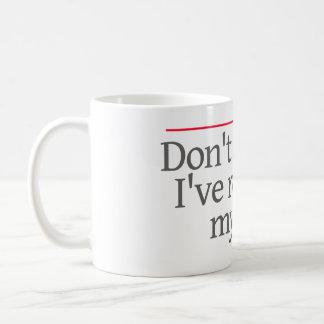 """DON'T ASK ME, I'VE RECUSED MYSELF."" -- COFFEE MUG"