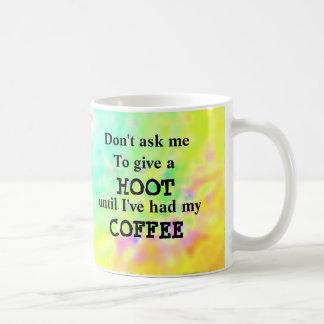 Don't ask me to give a hoot coffee mug