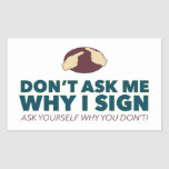 Don't ask me why I sign. an ASL stickers