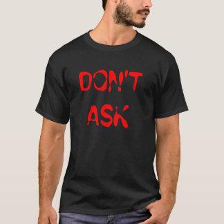 Don't Ask, men's tee shirt