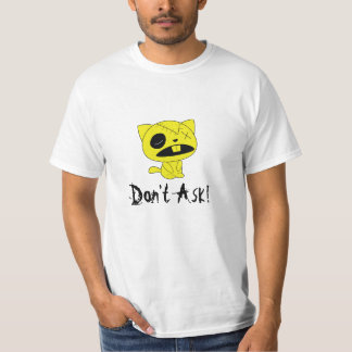Don't ask T-Shirt