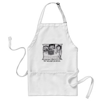 """""""Don't ask what's for dinner..."""" Apron"""
