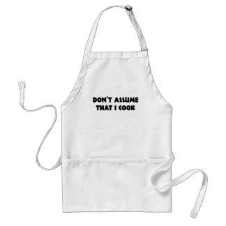 DONT ASSUME THAT I COOK.png Adult Apron