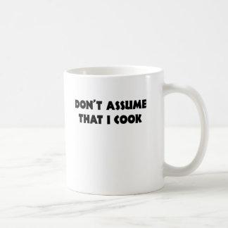 DONT ASSUME THAT I COOK.png Coffee Mug