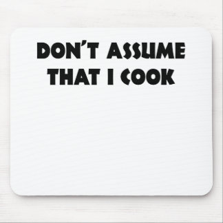 DONT ASSUME THAT I COOK png Mouse Pad
