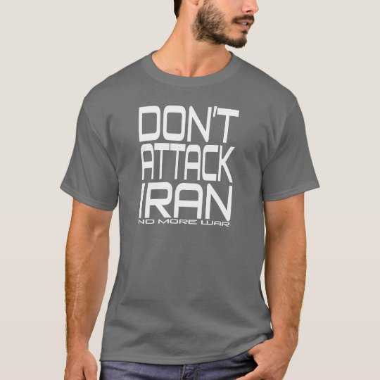 Don't Attack Iran - No More War T-shirt
