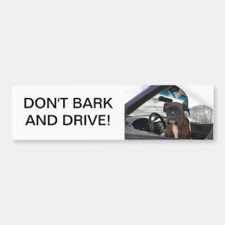 Don't Bark & Drive Bumper Stickers
