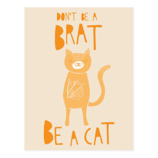 Don't be a brat, be a cat post cards