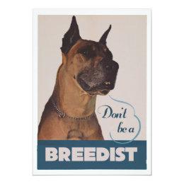 Dont be a breedist card