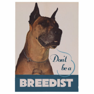 Dont be a breedist cut outs