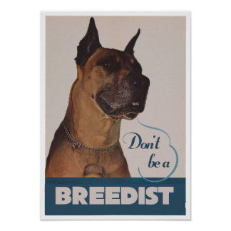 Dont be a breedist posters