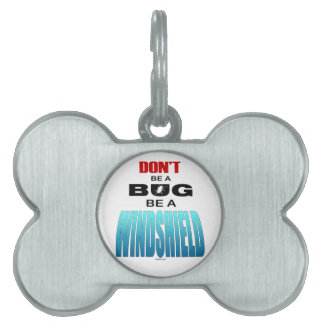 Don't Be A Bug Be A Windshield Pet Name Tag