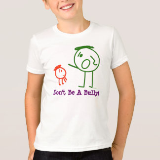Don't Be A Bully!  kid's t-shirt