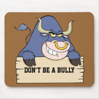 Don't Be a Bully Mouse Pad