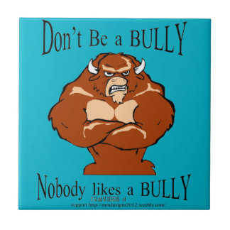 don't be a bully tile