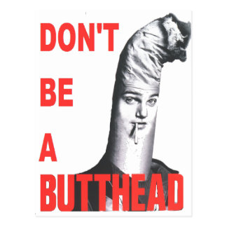 Don't be a Butthead Postcard