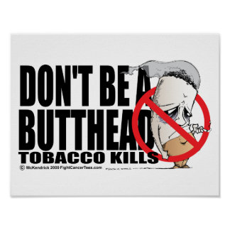 Don't Be A Butthead Posters