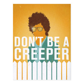Don't Be a Creeper Post Card