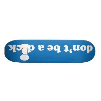 Don't be a D!ck Skateboard