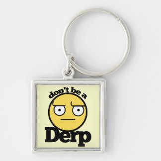 Dont be a derp Silver-Colored square keychain