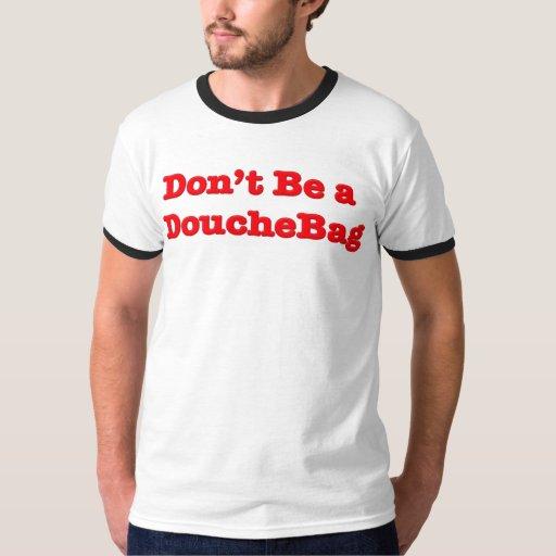 Dont be a douchebag T-Shirt