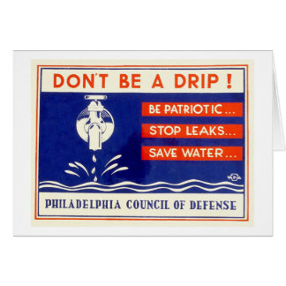 Don't be a drip! Be patriotic ... Stop leaks - WPA Card