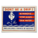 Don't be a drip! Be patriotic ... Stop leaks - WPA Poster