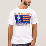 Don't be a drip! Be patriotic ... Stop leaks - WPA T-Shirt