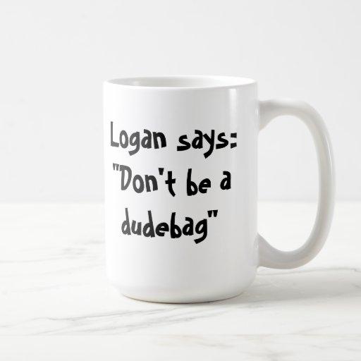 Don't be a dudebag mug!