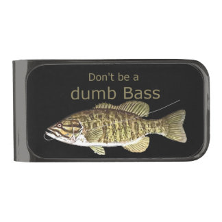 Don't be a Dumb Bass Funny Fishing Quote Gunmetal Finish Money Clip