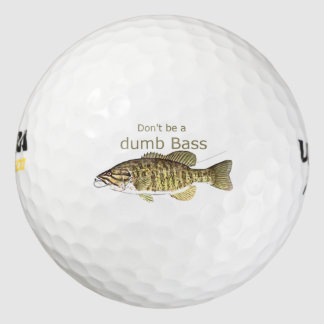 Don't be a Dumb Bass Funny Fishing Quote Pack Of Golf Balls