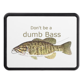 Don't be a Dumb Bass Funny Fishing Quote Tow Hitch Cover