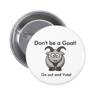 Don't be a Goat! Pinback Button
